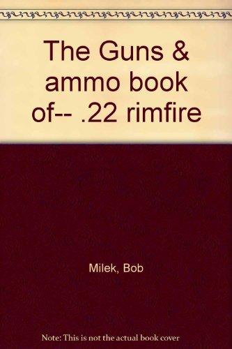 9780822722366: The Guns & ammo book of-- .22 rimfire
