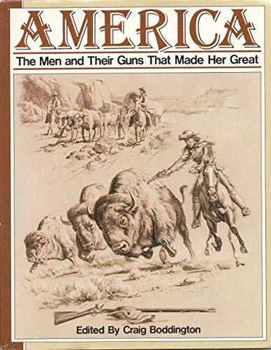 9780822730224: America: The Men and Their Guns That Made Her Great