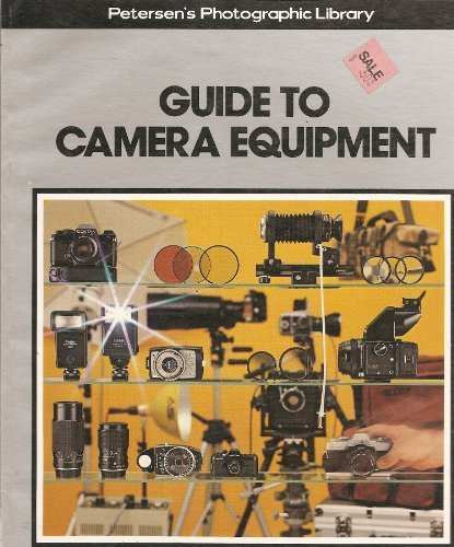 Guide to Camera Equipment (Peterson's Photographic Library, Vol. 6): Stensvold, Mike