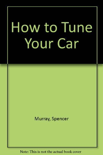 How to Tune Your Car: Petersen Publishing Company