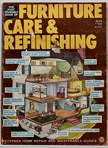 9780822780069: Furniture Care and Refinishing (Petersen home repair and maintenance guides)