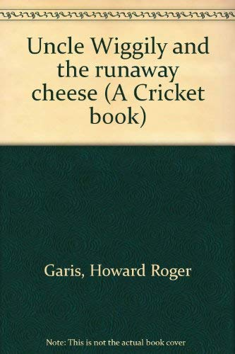 Uncle Wiggily and the Runaway Cheese (A: Howard R. Garis