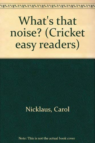 9780822865520: What's that noise? (Cricket easy readers)