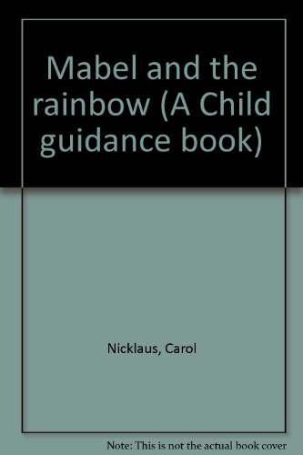 9780822865544: Mabel and the rainbow (A Child guidance book)