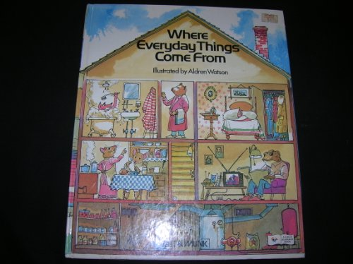 Where everyday things come from (A Child guidance book): Watson, Aldren Auld
