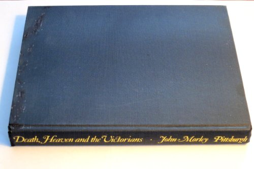 Death, Heaven, and the Victorians.: Morley, John