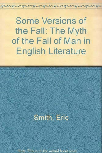 9780822911074: Some Versions of the Fall: The Myth of the Fall of Man in English Literature