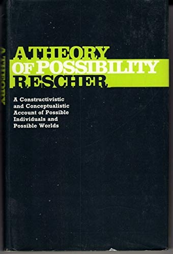 9780822911227: A theory of possibility: A constructivistic and conceptualistic account of possible individuals and possible worlds