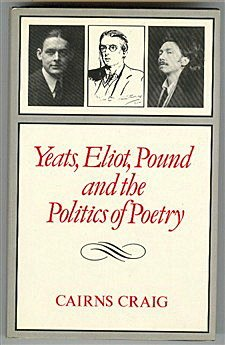 9780822911418: Yeats, Eliot, Pound and the Politics of Poetry: Richest to the Richest