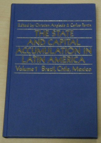The State and Capital Accumulation in Latin America: Brazil, Chile, Mexico (Pitt Latin American S...