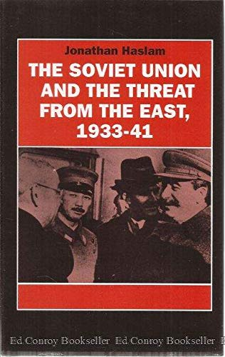 9780822911678: The Soviet Union and the Threat from the East, 1933-41: Moscow, Tokyo, and the Prelude of the Pacific War (SERIES IN RUSSIAN AND EAST EUROPEAN STUDIES)
