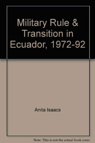 9780822911739: Military Rule and Transition in Ecuador, 1972-92 (Pitt Latin American Series)