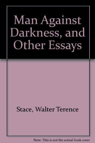 Man Against Darkness, and Other Essays: Stace, Walter Terence