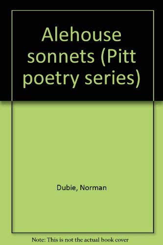 9780822932260: Alehouse sonnets (Pitt poetry series)