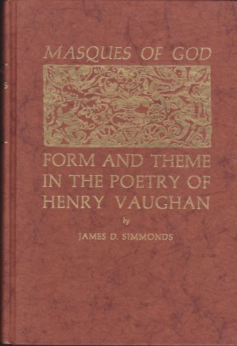 9780822932369: Masques of God: Form and Theme in the Poetry of Henry Vaughan,