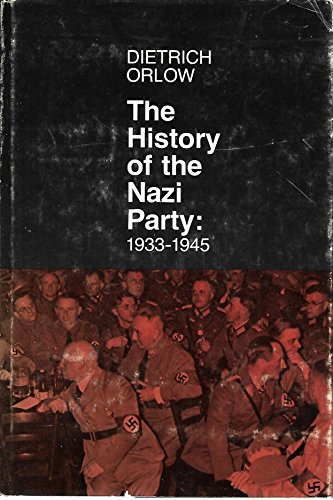 History of the Nazi Party: 1933 - 1945: Dietrich Orlow