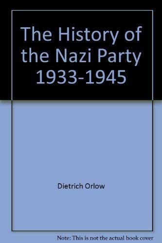 9780822932536: The History of the Nazi Party, 1933-1945