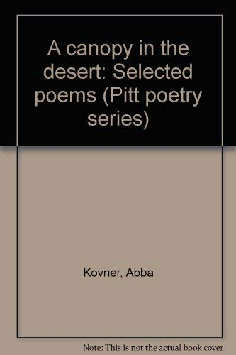 9780822932604: A canopy in the desert;: Selected poems (Pitt poetry series)