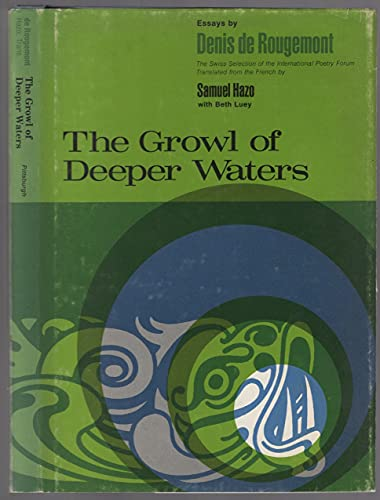 The growl of deeper waters: Essays: Rougemont, Denis de