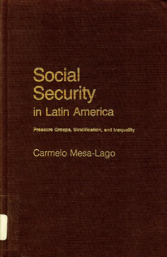 Social Security in Latin America: Pressure Groups, Stratification and Inequality (Pitt Latin Amer...