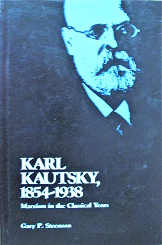 9780822933779: Karl Kautsky, 1854-1938 : Marxism in the classical years
