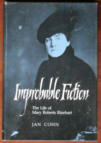 Improbable Fiction, the Life of Mary Roberts Rinehart