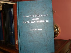 9780822934141: Timothy Pickering and the American Republic