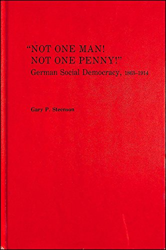 9780822934400: Not One Man Not One Penny: German Social Democracy, 1863-1914