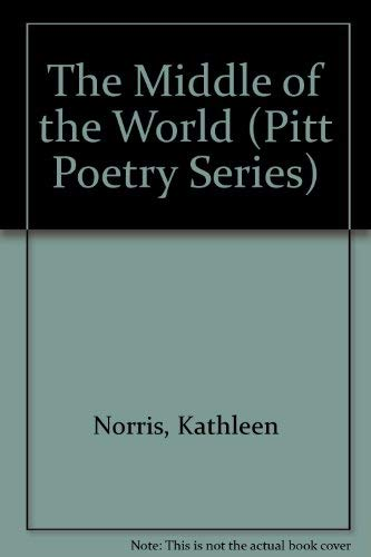 9780822934516: The Middle of the World (Pitt Poetry Series)