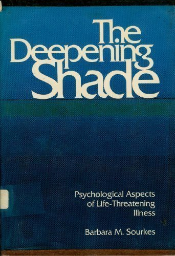 9780822934561: The Deepening Shade: Psychological Aspects of Life-Threatening Illness (Contemporary community health series)