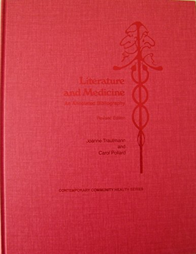 Literature and Medicine. An Annotated Bibliography. Second Edition.: TRAUTMANN, Joanne & Carol ...
