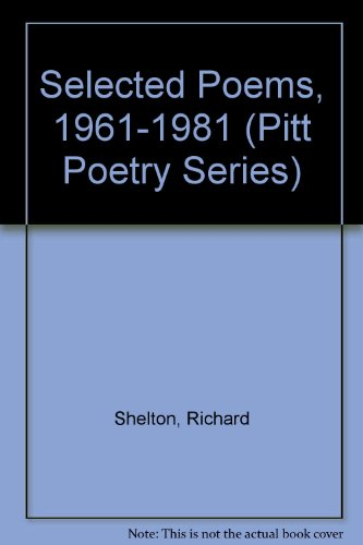 Selected Poems, 1969-1981: Shelton, Richard