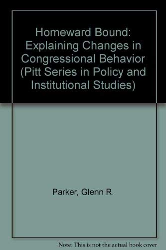9780822935360: Homeward Bound: Explaining Changes in Congressional Behavior (Pitt Series in Policy and Institutional Studies)