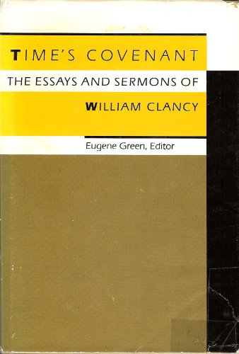 Time's Covenant: The Essays and Sermons of William Clancy: Clancy, William