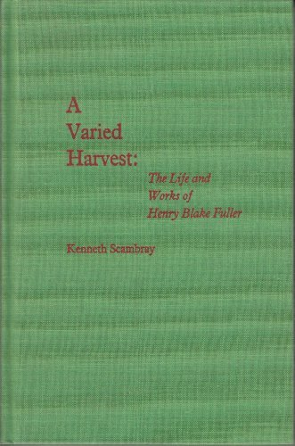 9780822935568: A Varied Harvest: The Life and Works of Henry Blake Fuller (Critical Essays in Modern Literature)