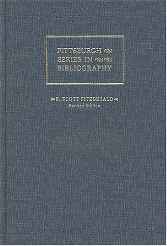 F. Scott Fitzgerald : A Descriptive Bibliography (Poetry Series in Bibliography)
