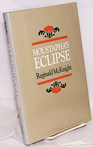 Moustapha's Eclipse: McKnight, Reginald