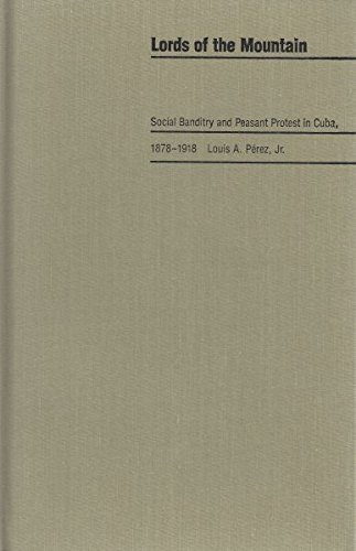 9780822936015: Lords of the Mountain: Social Banditry and Peasant Protest in Cuba, 1878-1918 (Pitt Latin American Series)