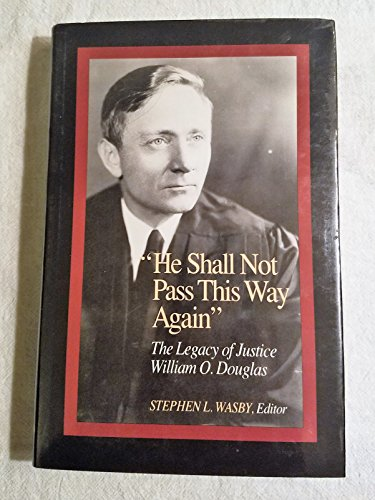 "9780822936442: ""He Shall Not Pass This Way Again"": the Legacy of Justice William O. Douglas (Pitt series in policy & institutional studies)"