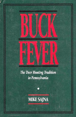 9780822936459: Buck Fever: The Deer Hunting Tradition in Pennsylvania