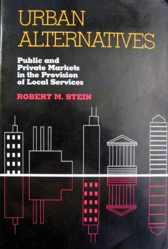 9780822936510: Urban Alternatives: Public and Private Markets in the Provision of Local Services (Pitt Series in Policy and Institutional Studies)