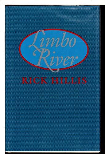 Limbo River (SIGNED Plus SIGNED LETTER): Hillis, Rick
