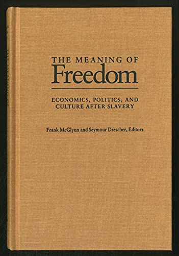 9780822936954: The Meaning of Freedom: Economics, Politics, and Culture After Slavery (Pitt Latin American Series)