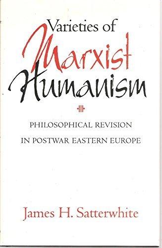 9780822937111: Varieties of Marxist Humanism: Philosophical Revision in Postwar Eastern Europe (SERIES IN RUSSIAN AND EAST EUROPEAN STUDIES)