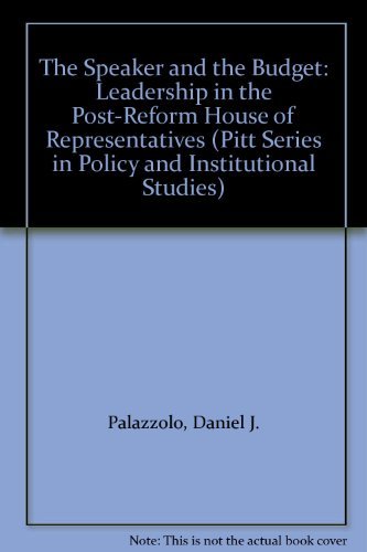 The Speaker and the Budget: Leadership in the Post-Reform House of Representatives