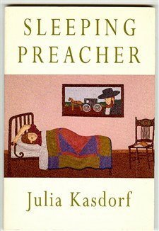 Sleeping Preacher (Pitt Poetry Series): Julia Kasdorf