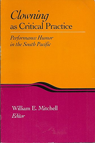 Clowning as Critical Practice: Performance Humor in the South Pacific (Hardback)