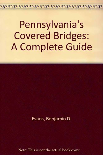 9780822937487: Pennsylvania's Covered Bridges: A Complete Guide