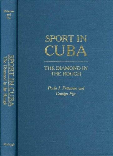 Sport in Cuba: A Diamond in the Rough (Hardback): Paula J. Pettavino, Geralyn Pye