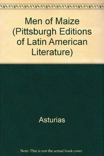 9780822937678: Men of Maize (Pittsburgh Editions of Latin American Literature)